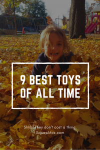 The 9 Best Toys of All Time Don't Cost a Thing