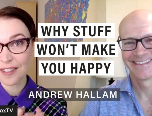 Why Material Things Won't Make You Happy (and what will)